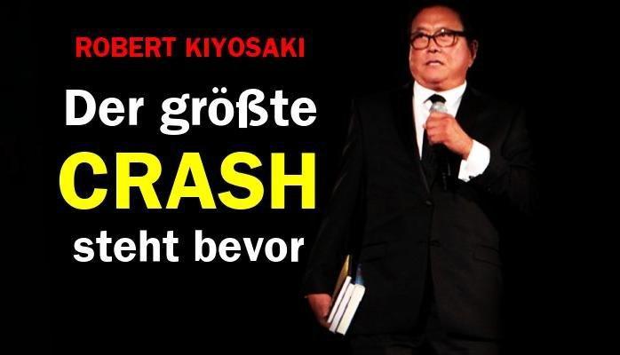 DAS BETRIFFT JEDEN! Bald Wird Es Zum Größten Crash In Der Geschichte Kommen (Robert Kiyosaki)